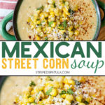 how to make mexican street corn soup