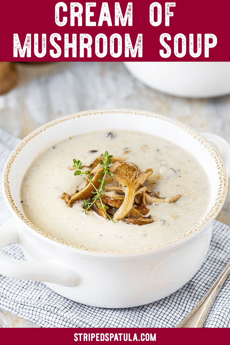 Made with a full pound of mushrooms, this homemade Cream of Mushroom Soup is the real deal. Elegant comfort food at its best! #creamofmushroomsoup #mushrooms #mushroomsoup