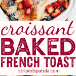 pin for baked french toast with croissants and berries