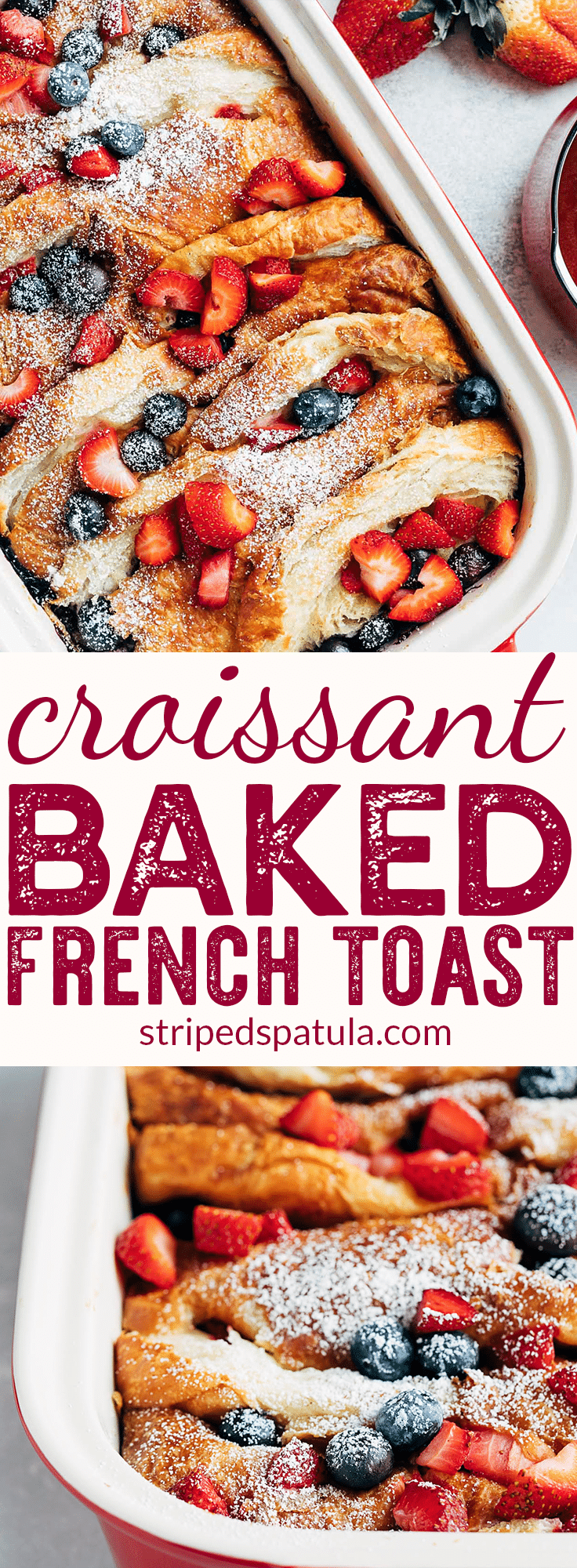 #sponsored Baked French Toast Casserole | French Toast Recipe | French Toast Easy | French Toast Bake | Croissant French Toast Casserole | Berry Recipes | #frenchtoast #breakfastrecipe #brunchgoals #brunching #brunch #berries #croissant #poweredbyberries #stripedspatula