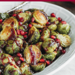 how to make roasted brussels sprouts with pomegranate glaze