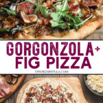 how to make fig pizza with gorgonzola