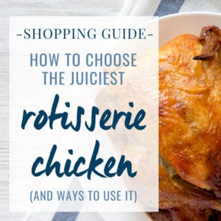 rotisserie chicken shopping guide