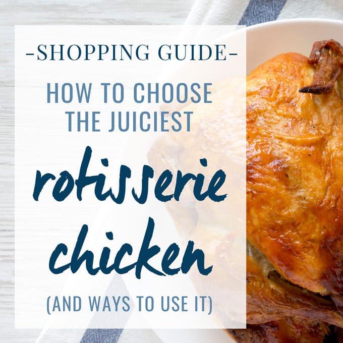 rotisserie chicken shopping guide