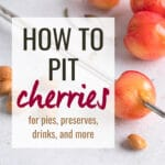 5 ways to pit cherries